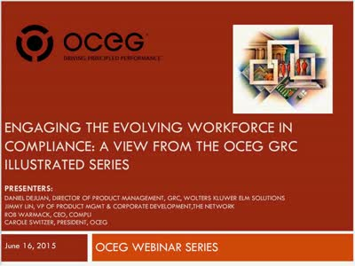 Engaging the Evolving Workforce in Compliance A View from the OCEG GRC Illustrated Series