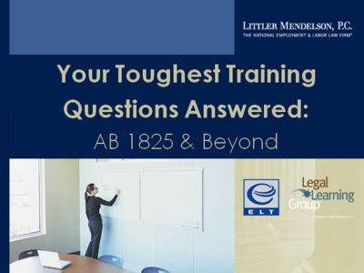 Your Toughest Training Questions Answered: AB 1825 & Beyond
