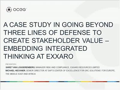 A Case Study in Going Beyond Three Lines of Defense to Create Stakeholder Value Embedding Integrated Thinking